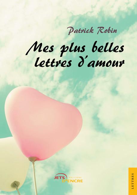 Mes Plus Belles Lettres Damour Tome 1 Jets Dencre