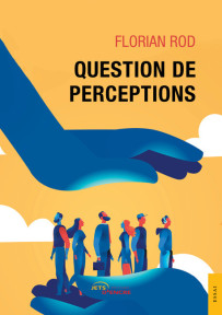 Question de perceptions