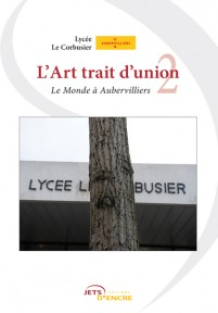 L'Art trait d'union 2. Le Monde à Aubervilliers