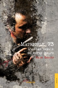 Matricule 73 - T.1 L'ultime cavale de Morty Maure