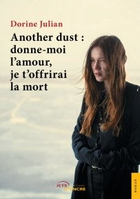 Another Dust: donne-moi l'amour, je t'offrirai la mort